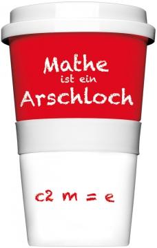 """Coffee-To-Go-Becher """"Mathe ist ein Arschloch"""""""