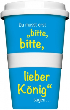 "Coffee-To-Go-Becher ""Bitte, bitte lieber König"""